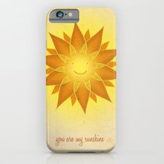 You are my sunshine... iPhone 6 Slim Case