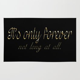 It's Only Forever Rug