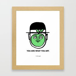 You Are What You Art Framed Art Print