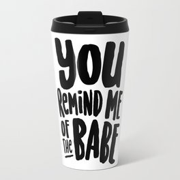 Labyrinth // You remind me of the babe Travel Mug