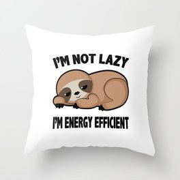 Im Not Lazy Cute Sloth Tired Relax Chilling Gift Throw Pillow