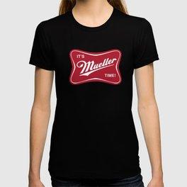 It's Mueller Time! T-shirt