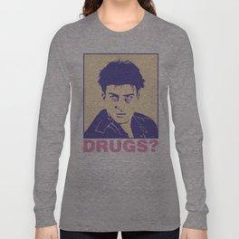 DRUGS? Long Sleeve T-shirt