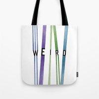 weird Tote Bags featuring weird by Nikki Lamoureux