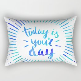 Today is Your Day (TURQUOISE) Rectangular Pillow