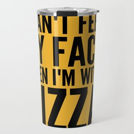 I Can't Feel My Face When I'm With Pizza (Yellow) Travel Mug