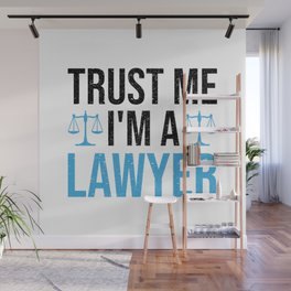 Trust Me I'm A Lawyer Funny Saying Gift Wall Mural