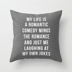 Romantic Comedy Funny Quote Throw Pillow