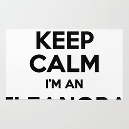 I cant keep calm I am an ELEANORA Rug