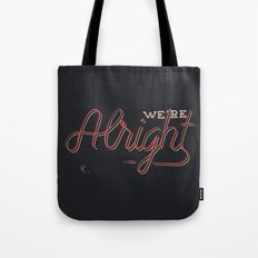 We're Alright Tote Bag