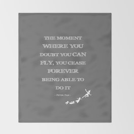 The Moment Where You Doubt You Can Fly Peter Pan Childrens Quote Throw Blanket