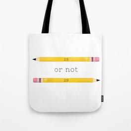 2B or not 2B Tote Bag