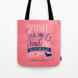 Seek Me With All Your Heart Tote Bag