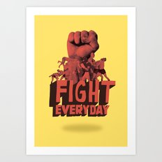 FIGHT EVERYDAY Art Print