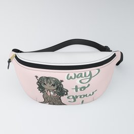 Way to grow! Fanny Pack
