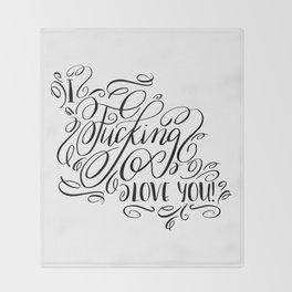 I fucking love you, calligraphy Throw Blanket