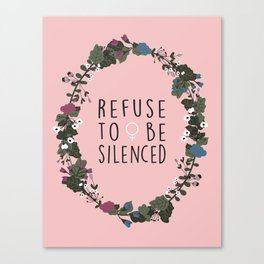 Refuse to be Silenced Canvas Print