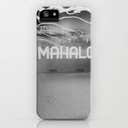 Mahalo iPhone Case