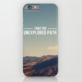 Take The Unexplored Path iPhone Case