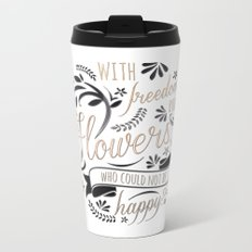WITH FREEDOM, BOOKS, FLOWERS AND THE MOON Metal Travel Mug