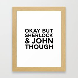 Sherlock and John Though Framed Art Print