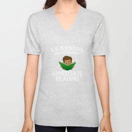 """Learning To Appreciate Reading"" tee design for your family and friends! Makes a nice gift too!  Unisex V-Neck"