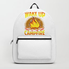 Camping Lover Wake Up And Smell The Campfire Gift Backpack