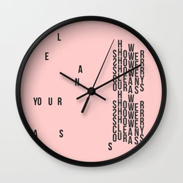 CLEAN YOUR ASS (pink) Wall Clock