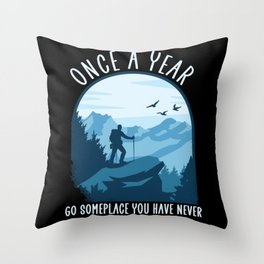 go someplace you have never been before Throw Pillow