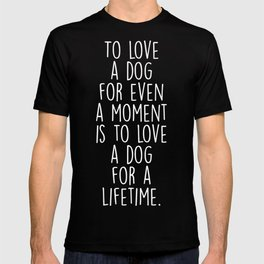 To Love A Dog T-shirt