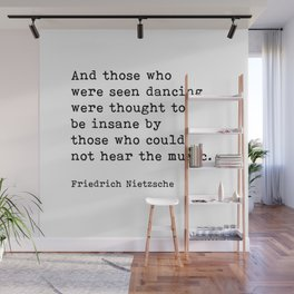 And Those Who Were Seen Dancing, Friedrich Nietzsche Quote Wall Mural