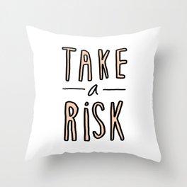 Take a risk - typography print Throw Pillow