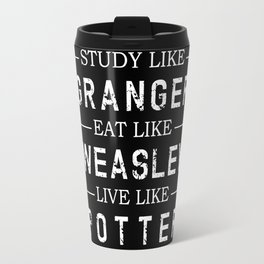 STUDY LIKE GRANGER, EAT LIKE WEASLEY, LIVE LIKE POTTER Travel Mug