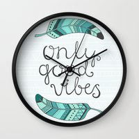 good vibes only Wall Clocks featuring Only good vibes by kondratya