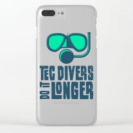 Tec Diver Do It Longer Diving Scuba Diver Gift Clear iPhone Case