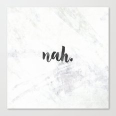 nah - black and white marble quote Canvas Print