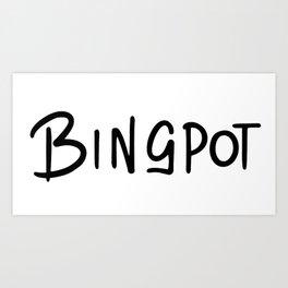 Bingpot Art Print