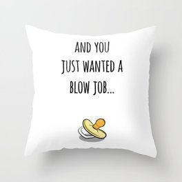 Its a Surprise! Happy Accident, Blow Job Throw Pillow