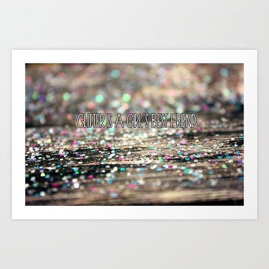 Glitter is a Girl's Best Friend Art Print