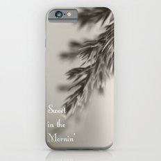 Sweet in the Mornin' iPhone 6s Slim Case