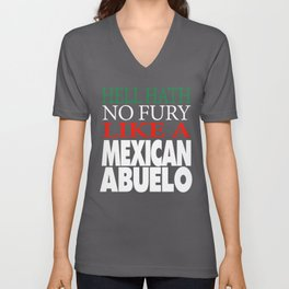 Gift For Mexican ABuelo Hell hath no fury Unisex V-Neck