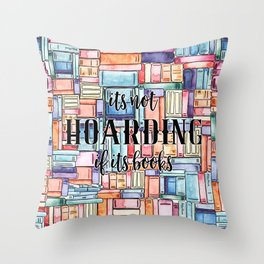 It's Not Hoarding if Its Books Throw Pillow