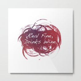 Real Fine, Drinks Wine Metal Print