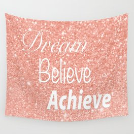 Dream Believe Achieve Rose Gold Wall Tapestry