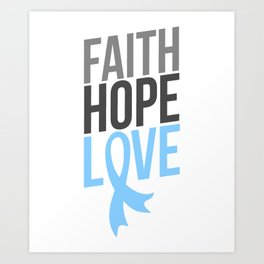 Faith Hope Love | Prostate Cancer Awareness Art Print