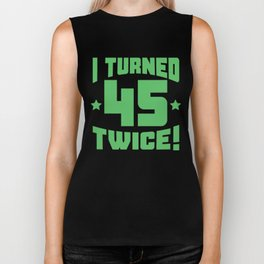 I Turned 45 Twice! Funny 90th Birthday Biker Tank