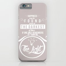 Happiness can be found even in the darkest of times quote harry potter iPhone 6 Slim Case
