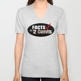 FACTS & 2 Cents Unisex V-Neck