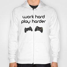 Work hard play harder Hoody