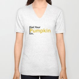 Get Your Pumpkin On Unisex V-Neck